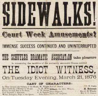 Sidewalks! Court Week Amusements! ...The Schuyler Dramatic Association ...The Idiot...