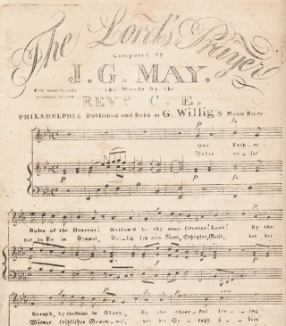 The Lord's Prayer Composed by J. G. May. the Words by the Revd. C. E. [Engraved Philadelphia Sheet Music with Lyrics in English and German].