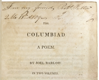 The Columbiad a Poem. [Robert Fulton Association Copy; Likely Given to Fulton's Quaker Friend, Patron, and Portrait Sitter, Joseph Bringhurst, Jr].