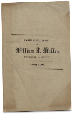 [African American Prisoners] Eighth Annual Report of William J. Mullen, Prison Agent, to The Philadelphia Society, for Alleviating the Miseries of Public Prisons…January 1, 1862. Prison Agent William J. Mullen, 1805–1882.