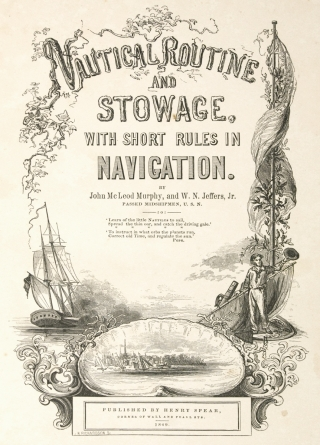 Nautical Routine and Stowage; with Short Rules in Navigation [Owned by a Future United States Navy Commodore].