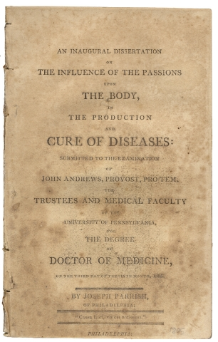 An Inaugural Dissertation on the Influence of the Passions upon the Body, in the Production and Cure of Diseases [Presentation Copy]. Joseph Parrish, 1779–1840.