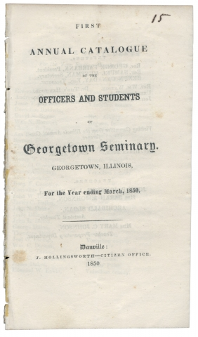 First Annual Catalogue of the Officers and Students of Georgetown Seminary. Georgetown, Illinois,...