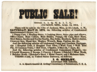 Public Sale! ... There will be sold in the City of Jackson, Miss. ...May 16, 1874, the following articles of Condemned Quartermaster's Stores… [opening line of broadside].
