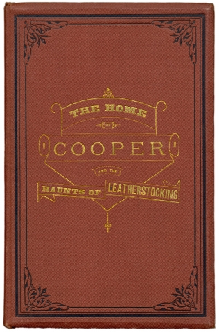 The Home of Cooper and the Haunts of Leatherstocking. Barry Gray, 1826–1886, 1789–1851, James Fenimore Cooper.