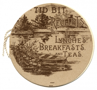 [Cookery] Tid Bit Receipts for Lunches, Breakfast and Teas. E T. Cowdrey Co.