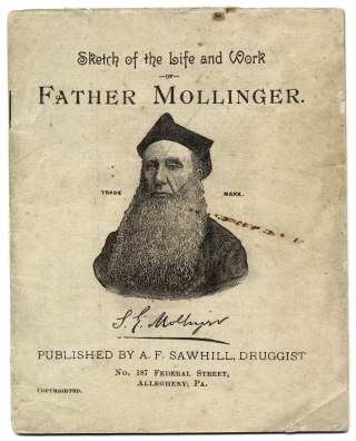 Sketch of the Life and Work of Father Mollinger, The Celebrated Priest-Physician [...] With a Description of His Famous Original Prescriptions. Should be in Every House. Suibertus Gottfried Mollinger.
