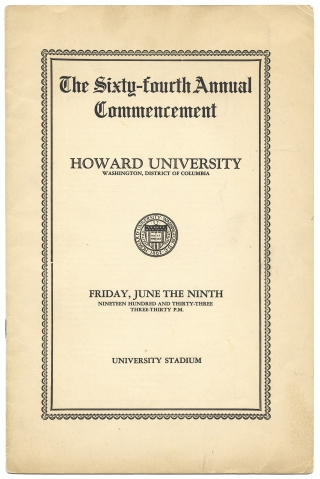 [Thurgood Marshall Graduates from Law School, First in His Class, Cum Laude, in 1933 within:] The Sixty-fourth Annual Commencement. Howard University … Friday, June the Ninth, Nineteen Hundred and Thirty-Three [1933]…