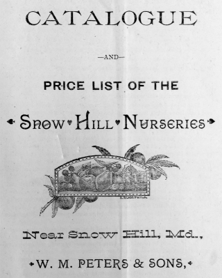 Catalogue and Price List of the Snow Hill Nurseries Near Snow Hill, Md. [...] Worcester Co., Md.