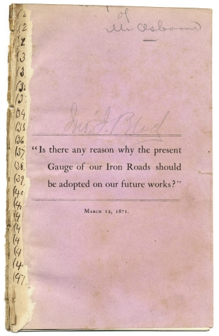 """Is there any reason why the present Gauge of our Iron Roads should be adopted on our future works?"". Richard B. Osborne."