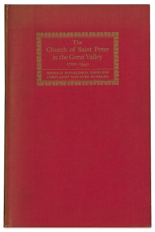 The Church of Saint Peter in the Great Valley, 1700-1940. The Story of a Colonial Country Parish...
