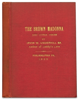 The Brown Madonna and Other Poems. [Presentation Copy]. Irvin W. Underhill Sr., 1896–1982,...