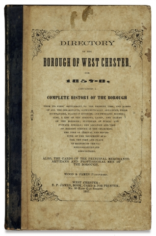 Directory of the Borough of West Chester, for 1857, Containing a Complete History of the Borough...
