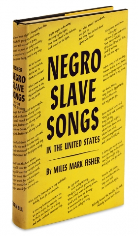 Negro Slave Songs in the United States. [First Edition]. Miles Mark Fisher