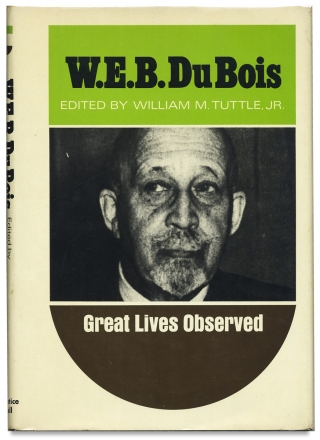 Great Lives Observed: W.E.B. Du Bois. W E. B. Du Bois, William M. Tuttle Jr