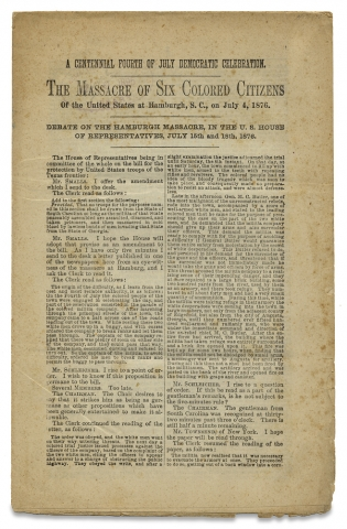 A Centennial Fourth of July Democratic Celebration. The Massacre of Six Colored Citizens of the United States at Hamburgh, S. C., July 4, 1876. Debate on the Hamburgh Massacre, In the U. S. House of Representatives, July 15th and 18th, 1876. Robert Smalls.