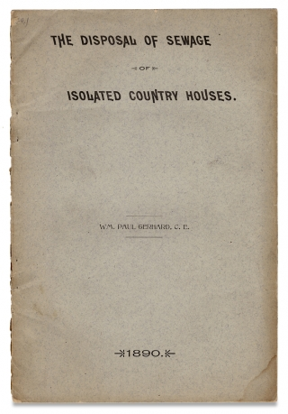 The Disposal of Sewage of Isolated Country Houses. Wm. Paul Gerhard, William Paul