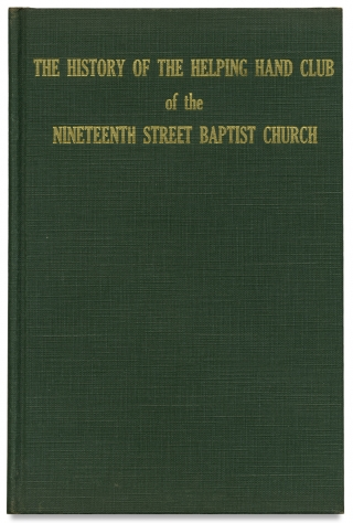 History of the Helping Hand Club of the Nineteenth Street Baptist Church. Mary Emma Cabaniss