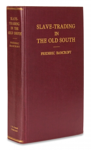 Slave-Trading in the Old South. [1931 First Edition]. Frederic Bancroft