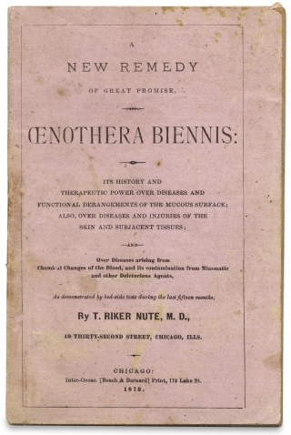 A New Remedy of Great Promise. Oenathera Biennis: Its History and Therapeutic Power over Diseases…. M. D. T. Riker Nute.