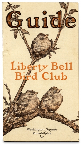 Guide. Liberty Bell Bird Club. Washington Square Philadelphia. [cover title]. The Liberty Bell...