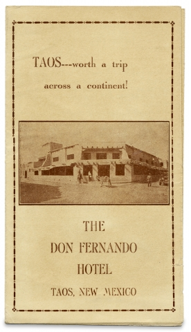 TAOS—-worth a trip across a continent! The Don Fernando Hotel. Taos, New Mexico. [cover title]....