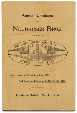 Annual Catalogue of Neuhauser Bros. Jobbers of The Jones Locked Wire Fence, Stock Proof Lock....