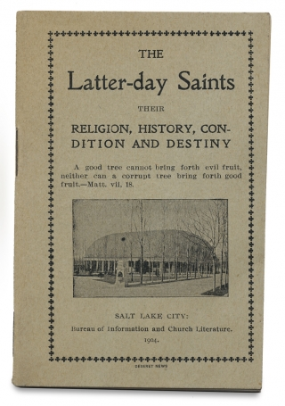 The Church of Jesus Christ of Latter-day Saints. Its Religion, History, Condition and Destiny....