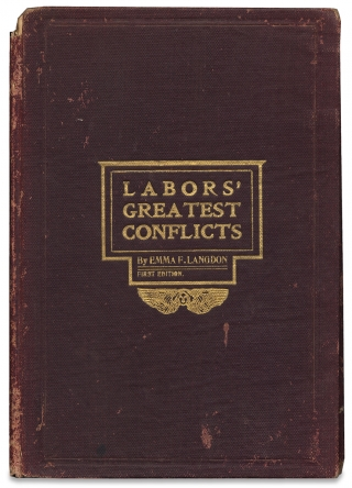 Labors Greatest Conflicts. [Inscribed, Signed, and Annotated Copy]. Emma F. Langdon, 1874–?, Emma Florence Langdon.
