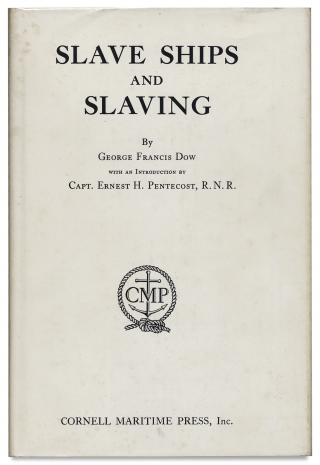 Slave Ships and Slaving. George Francis Dow