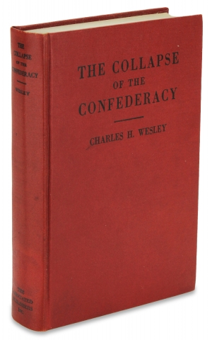 The Collapse of the Confederacy. [Inscribed by the Author]. Charles H. Wesley, 1891–1987.