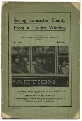 Seeing Lancaster County From a Trolley Window. Reprinted from a series of illustrated articles...