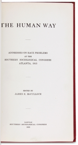 The Human Way. Addresses on Race Problems at the Southern Sociological Congress Atlanta, 1913.