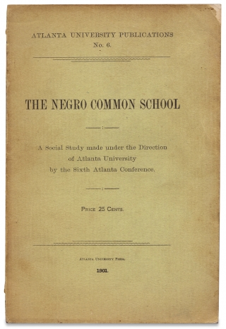 The Negro Common School. Report of a Social Study Made under the Direction of Atlanta University;...