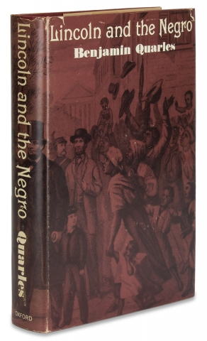 Lincoln and the Negro. [Inscribed by Author]. Benjamin Quarles, 1904–1996