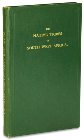 The Native Tribes of South West Africa. C. H. L. Hahn, H. Vedder, L. Fourie, Carl Hugo Linsingen...