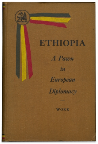 Ethiopia, A Pawn in European Diplomacy. [Signed by Author]. Ernest Work, 1877–1957, Frank...