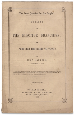 The Great Question for the People! Essays on the Elective Franchise; or, Who Has the Right to...