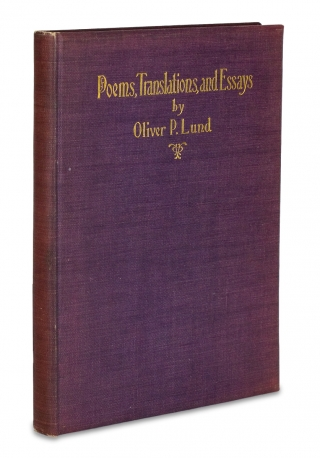 Poems, Translations and Essays. Oliver P. Lund, ancoast