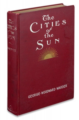 The Cities of the Sun. George Woodward Warder, 1848–1907