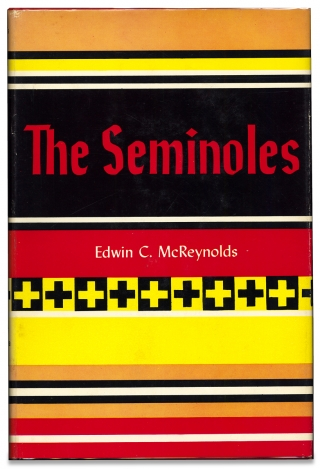 The Seminoles. Edwin C. McReynolds.