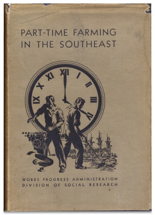 Part-Time Farming in the Southeast. Research Monograph IX. [Works Progress Administration....