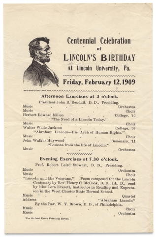 Centennial Celebration of Lincoln's Birthday at Lincoln University, Pa ... February 12, 1909. [opening lines of small broadside]. Various.