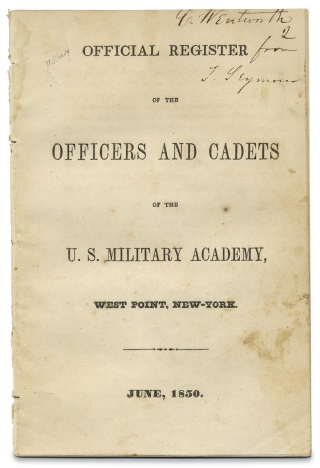 Official Register of the Officers and Cadets of the U.S. Military Academy, West Point, New-York. June, 1850. Chas. T. Baker 2d Lieut. 6th Infantry By order of Capt. Brewerton, Acting Adjutant Military Academy.