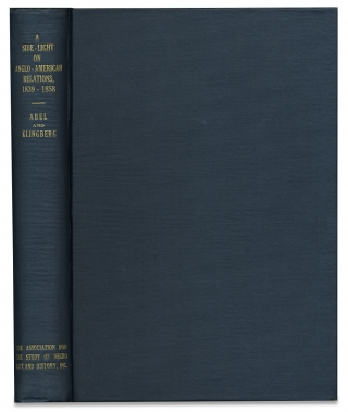 A Side-Light on Anglo-American Relations, 1839-1858: Furnished by the Correspondence of Lewis...