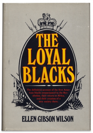The Loyal Blacks. Ellen Gibson Wilson