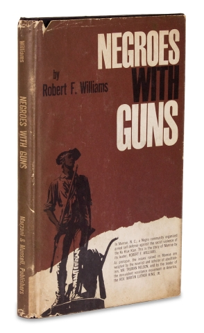 Negroes with Guns [First Edition with:] Negroes With Guns [1973 Second, Corrected Edition with New Introduction, Inscribed by the Author]. Robert F. Williams, 1925–1996, 1929–1968, 1911–1987, Jr. [; [Truman Nelson Martin Luther King.