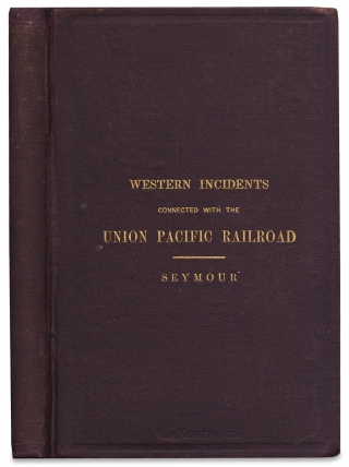 Incidents of a trip through the Great Platte Valley to the Rocky Mountains and Laramie Plains, with a Statement of the various Pacific Railroads….