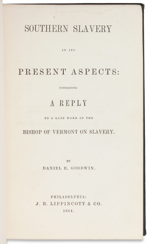 Southern Slavery in Its Present Aspects: Containing a Reply to a Late Work of the Bishop of Vermont on Slavery.