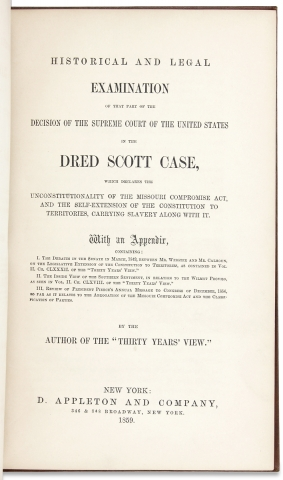 Historical and legal examination of that part of the decision of the Supreme Court of the United States in the Dred Scott Case, which declares the unconstitutionality of the Missouri compromise act, and the self-extension of the Constitution to territories, carrying slavery along with it.